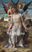 Delphi Complete Paintings of Andrea Mantegna (Illustrated)
