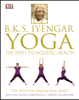 B.K.S. Iyengar - BKS Iyengar Yoga The Path to Holistic Health kunstwerk
