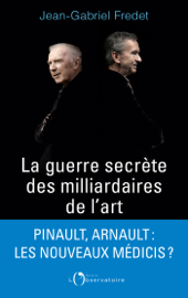 La guerre secrète des milliardaires de l'Art