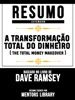 Resumo Estendido: A Transformação Total Do Dinheiro (The Total Money Makeover) - Baseado No Livro De Dave Ramsey