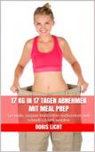 17 kg in 17 Tagen abnehmen mit Meal Prep