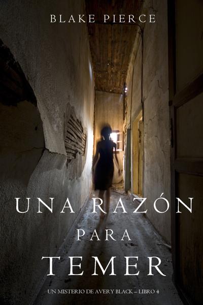 Una Razón Para Temer (Un Misterio de Avery Black—Libro 4) por Blake Pierce