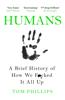Humans - Tom Phillips