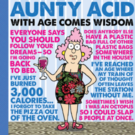 Aunty Acid: With Age Comes Wisdom