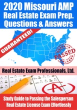 2020 Missouri AMP Real Estate Exam Prep Questions & Answers: Study Guide To Passing The Salesperson Real Estate License Exam Effortlessly