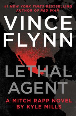 Vince Flynn & Kyle Mills - Lethal Agent book