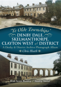 Denby Dale, Skelmanthorpe, Clayton West & District