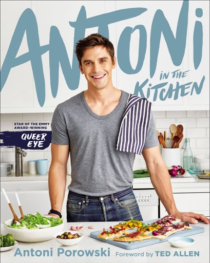 Antoni in the Kitchen - Antoni Porowski