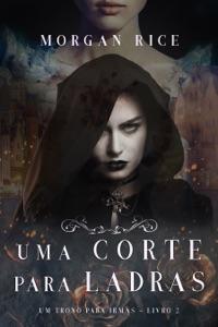Uma Corte Para Ladras (Um Trono para Irmãs—Livro #2) Book Cover