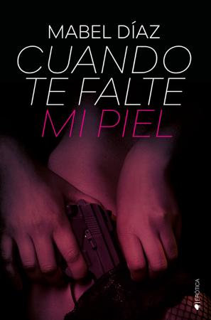 Cuando te falte mi piel - Mabel Díaz