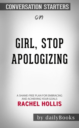Girl, Stop Apologizing: A Shame-Free Plan for Embracing and Achieving Your Goals by Rachel Hollis: Conversation Starters image