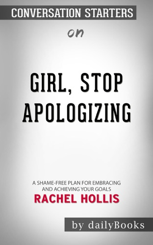 Daily Books - Girl, Stop Apologizing: A Shame-Free Plan for Embracing and Achieving Your Goals by Rachel Hollis: Conversation Starters
