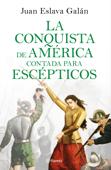 La conquista de América contada para escépticos Book Cover