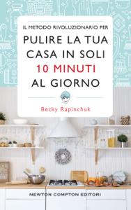 Il metodo rivoluzionario per pulire la tua casa in soli 10 minuti al giorno Copertina del libro