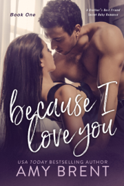 Because I Love You - Amy Brent book summary
