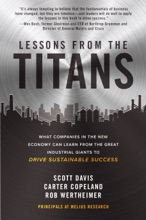 Lessons From The Titans: What Companies In The New Economy Can Learn From The Great Industrial Giants To Drive Sustainable Success