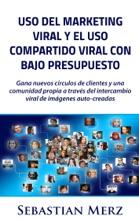 Uso Del Marketing Viral Y El Uso Compartido Viral Con Bajo Presupuesto