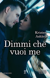 Dimmi che vuoi me da Kristen Ashley