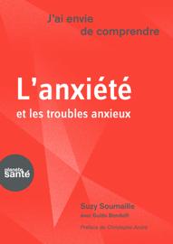 J'ai envie de comprendre…L'anxiété et les troubles anxieux