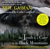 The Truth Is A Cave In The Black Mountains (Enhanced Multimedia Edition)