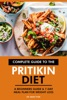 Complete Guide To The Pritikin Diet: A Beginners Guide & 7-Day Meal Plan For Weight Loss.