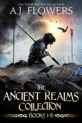 A.J. Flowers - The Ancient Realms Collection (Books 1-6) book