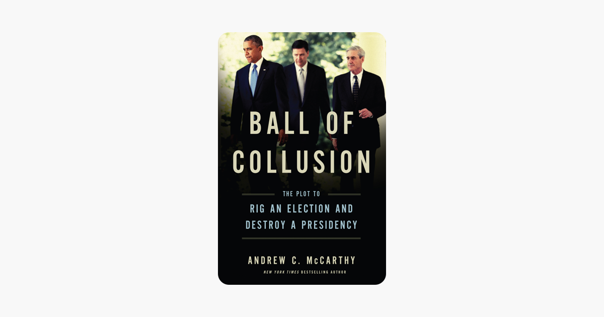 Ball of Collusion - Andrew C. McCarthy