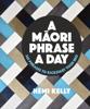 Hēmi Kelly - A Maori Phrase a Day artwork