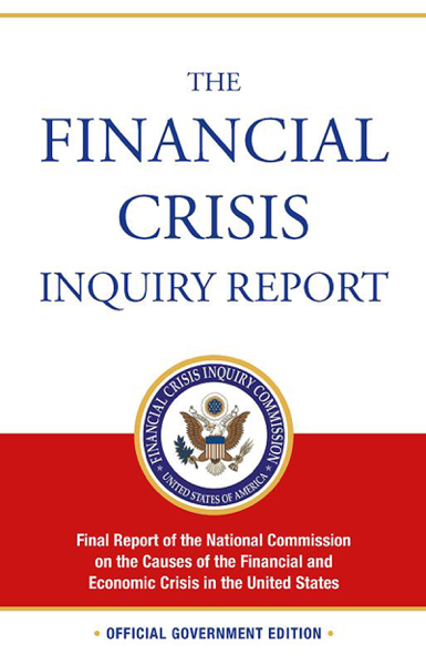The Financial Crisis Inquiry Report: Final Report of the National Commission on the Causes of the Financial and Economic Crisis in the United States (Revised Corrected Copy)