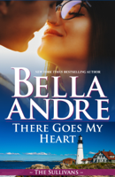 Bella Andre - There Goes My Heart (Maine Sullivans 2) artwork