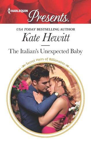 Kate Hewitt - The Italian's Unexpected Baby