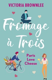 Download and Read Online Fromage à Trois