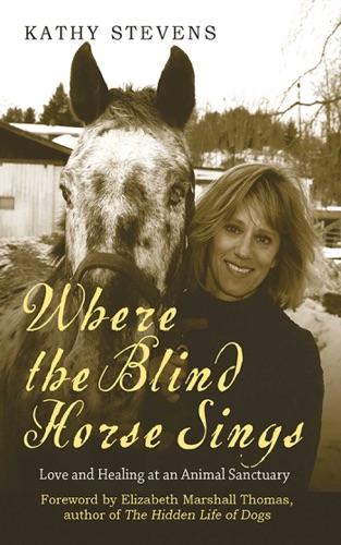 Kathy Stevens & Elizabeth Marshall Thomas - Where the Blind Horse Sings