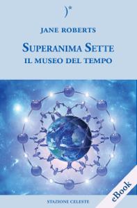 Superanima Sette e il Museo del tempo Copertina del libro