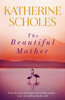 Katherine Scholes - The Beautiful Mother artwork