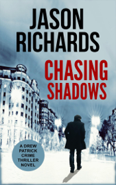 Chasing Shadows: A Drew Patrick Crime Thriller Novel