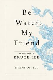 Be Water, My Friend