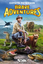 Epic Encounters in the Animal Kingdom (Brave Adventures Vol. 2)