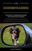 Hondentraining: Succesvolle Hondenopvoeding Stap Voor Stap Uitgelegd (Gids Voor Hondenopvoeding En Hondentraining)