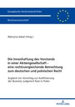 Die Innenhaftung Des Vorstands In Einer Aktiengesellschaft - Eine Rechtsvergleichende Betrachtung Zum Deutschen Und Polnischen Recht