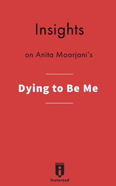 Insights on Anita Moorjani's Dying to Be Me