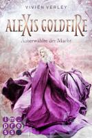Vivien Verley - Alexis Goldfire. Auserwählte der Macht artwork