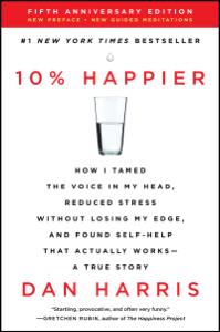 10% Happier Revised Edition