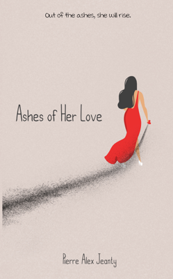 Pierre Alex Jeanty - Ashes of Her Love book