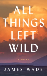 All Things Left Wild Book Cover