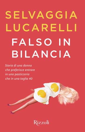 Falso in bilancia - Selvaggia Lucarelli