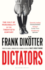 Frank Dikötter - Dictators artwork