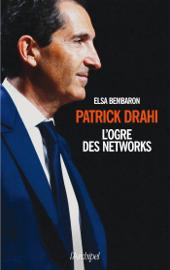 Patrick Drahi - L'ogre des networks