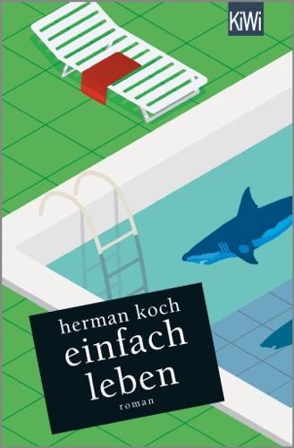 Herman Koch - Einfach leben