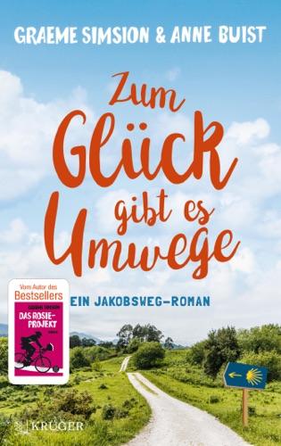 Graeme Simsion & Anne Buist - Zum Glück gibt es Umwege
